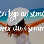 Vilken typ av semester behöver du i sommar?