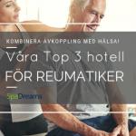 Våra Top 3 hotell för reumatiker
